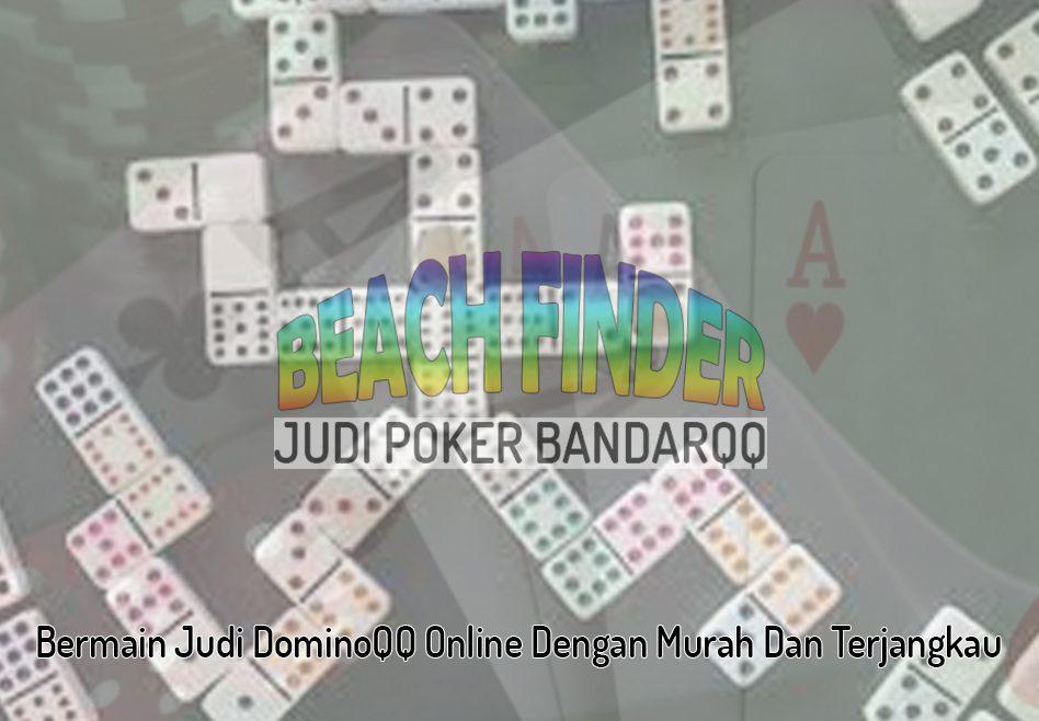 DominoQQ Online Dengan Murah Dan Terjangkau - Judi Poker BandarQQ