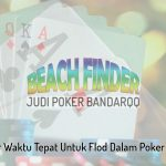 Belajar Waktu Tepat Untuk Flod Dalam Poker Online