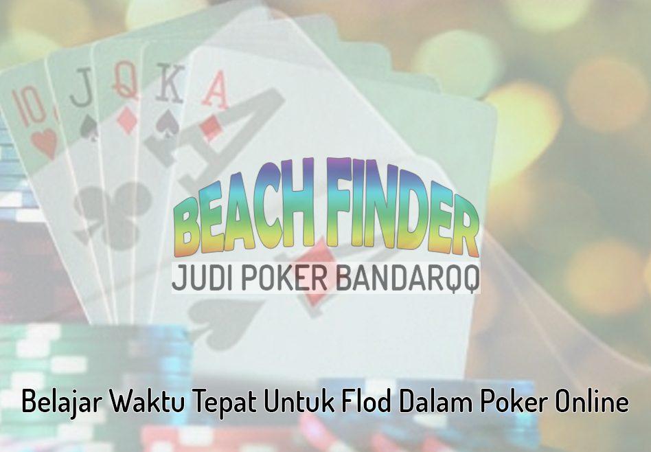 Poker Online - Belajar Waktu Tepat Untuk Flod - Judi Poker BandarQQ