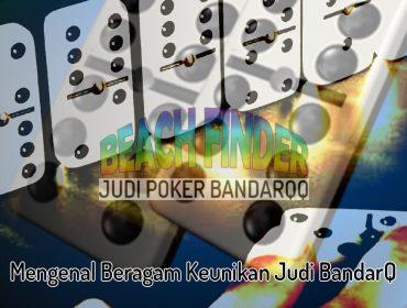 Mengenal Beragam Keunikan Judi Bandarq - Judi Poker BandarQQ