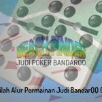 Beginilah Alur Permainan Judi BandarQQ Online