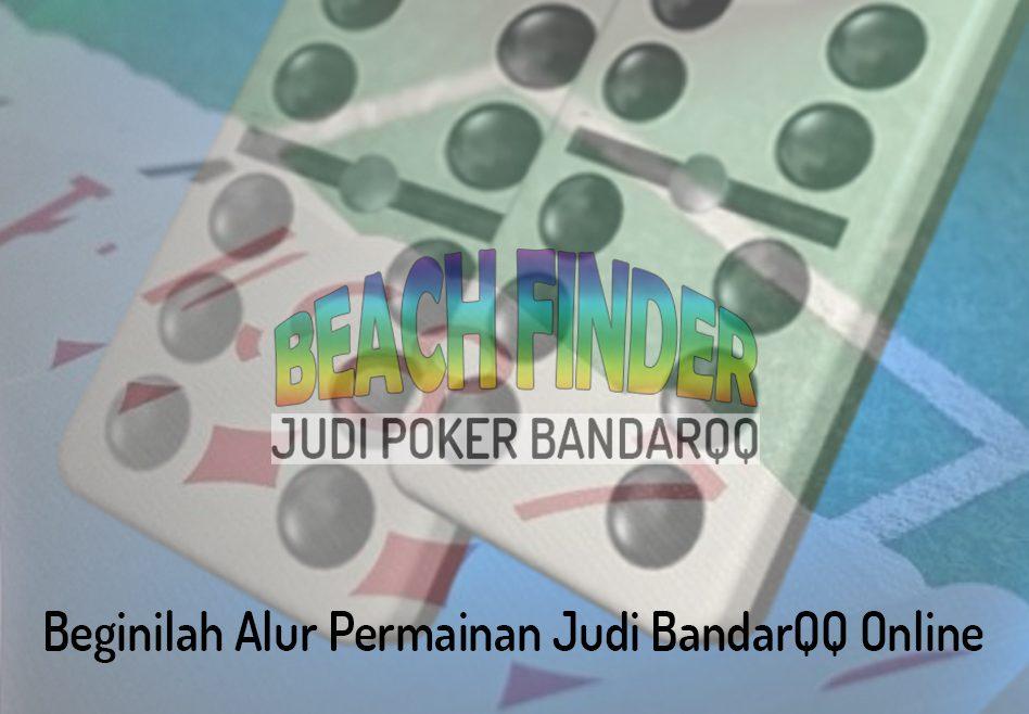 BandarQQ Online Beginilah Alur Permainan Judi - Judi Poker BandarQQ